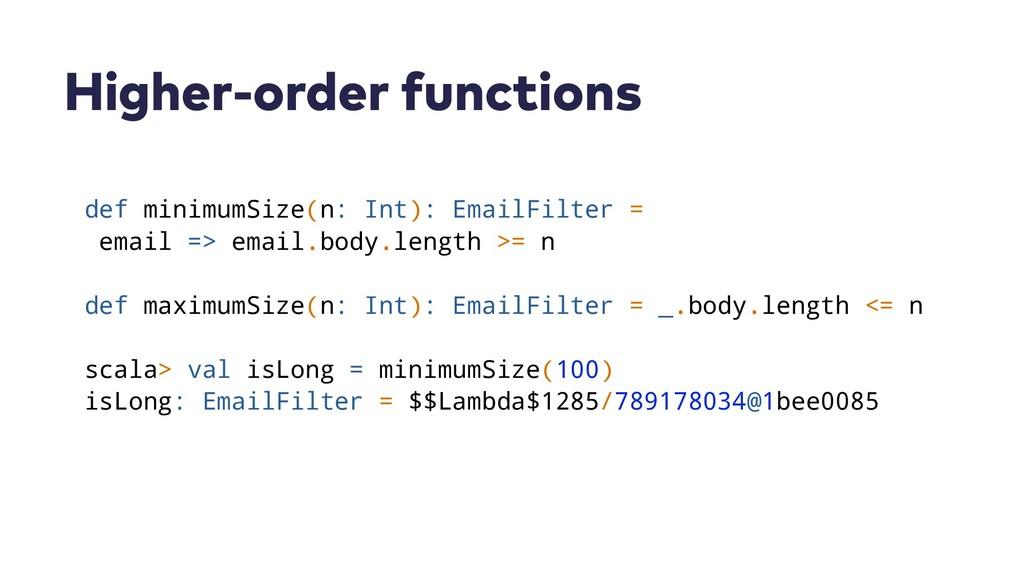 Higher-order functions def minimumSize(n: Int):...