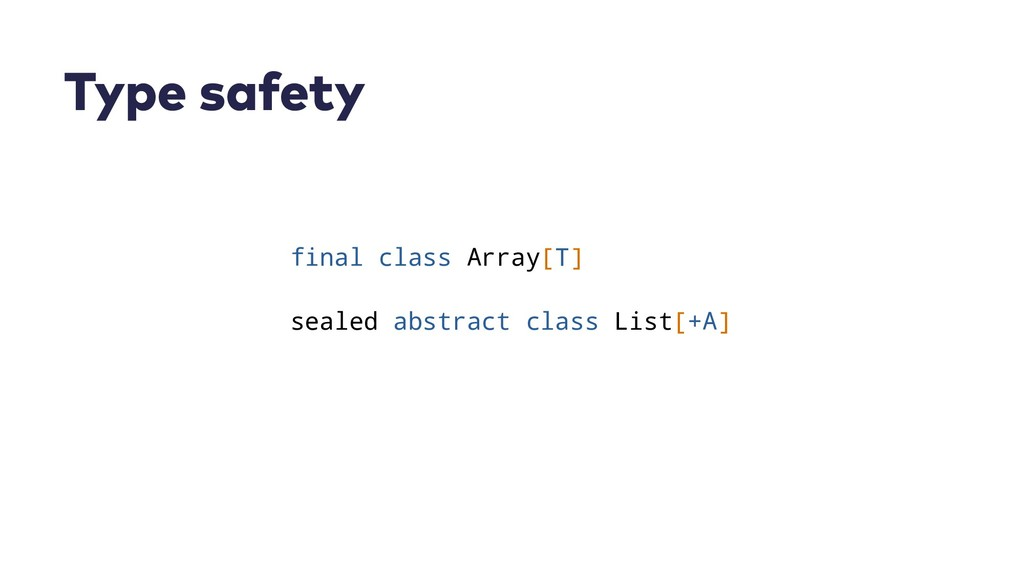 Type safety final class Array[T] sealed abstrac...