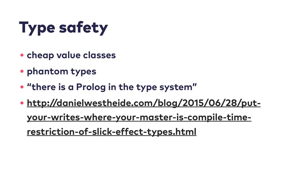 Type safety • cheap value classes • phantom typ...