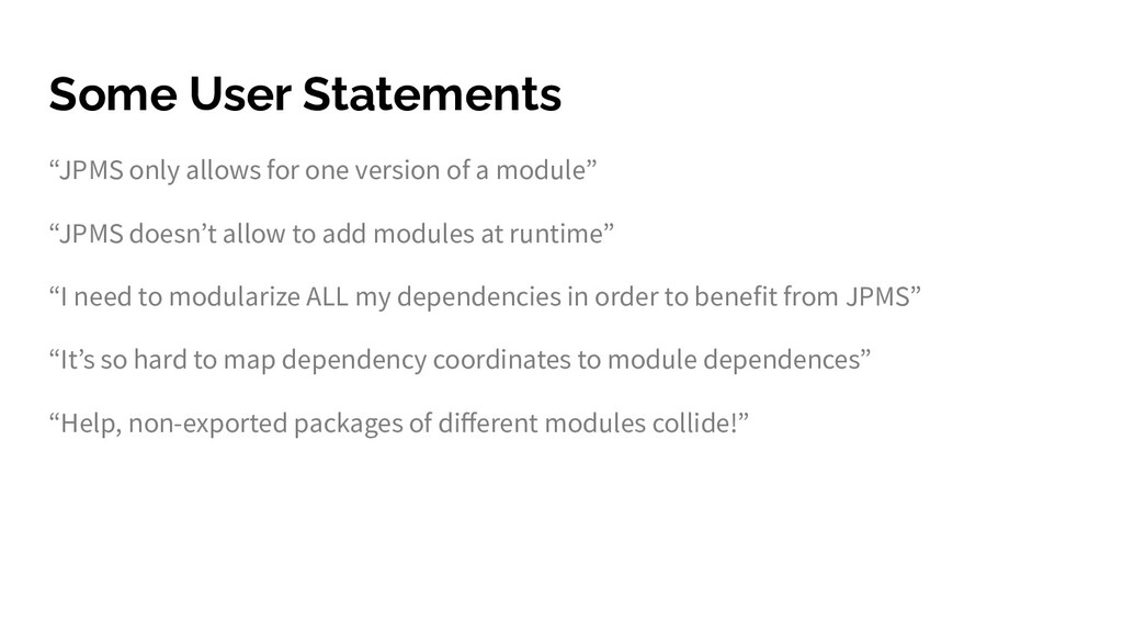 "Some User Statements ""JPMS only allows for one ..."
