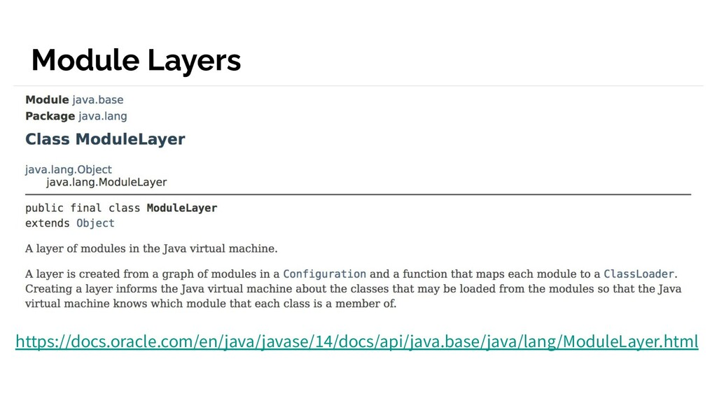 Module Layers https://docs.oracle.com/en/java/j...