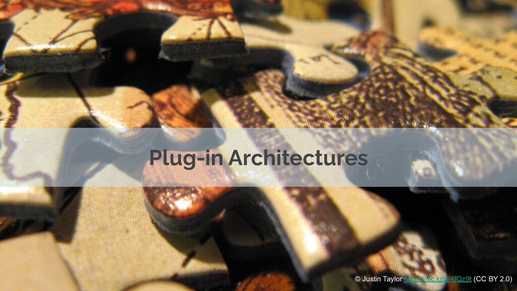 Plug-in Architectures © Justin Taylor https://f...