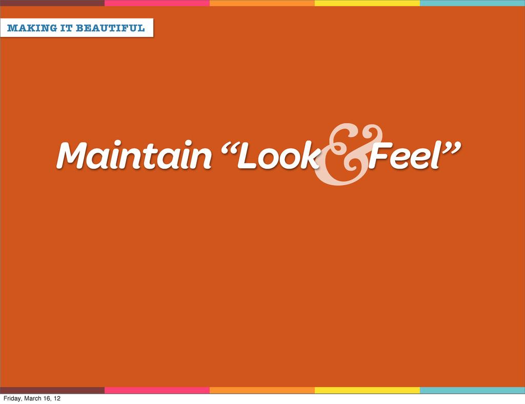 "& MAKING IT BEAUTIFUL Maintain ""Look Feel"" Frid..."