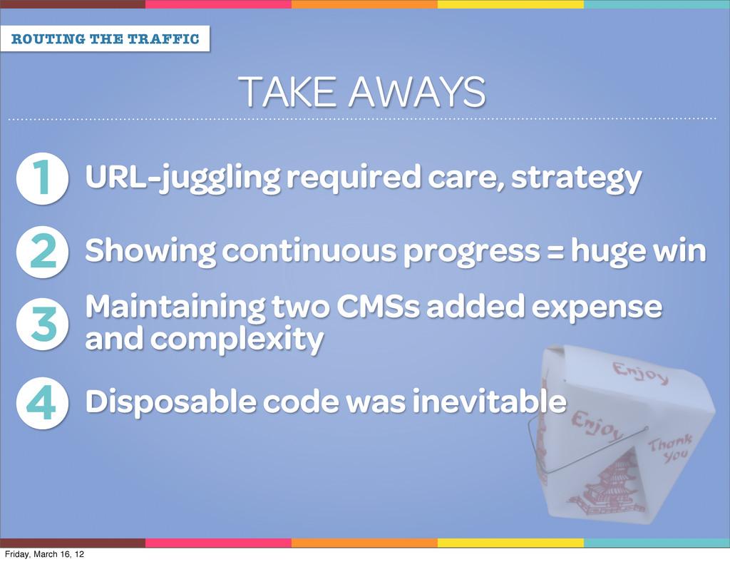 ROUTING THE TRAFFIC TAKE AWAYS 1 URL-juggling r...