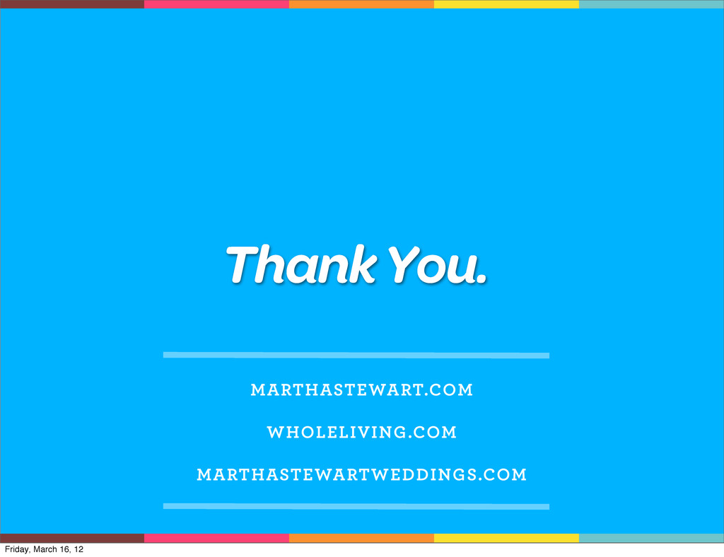 Thank You. MARTHASTEWART.COM WHOLELIVING.COM MA...