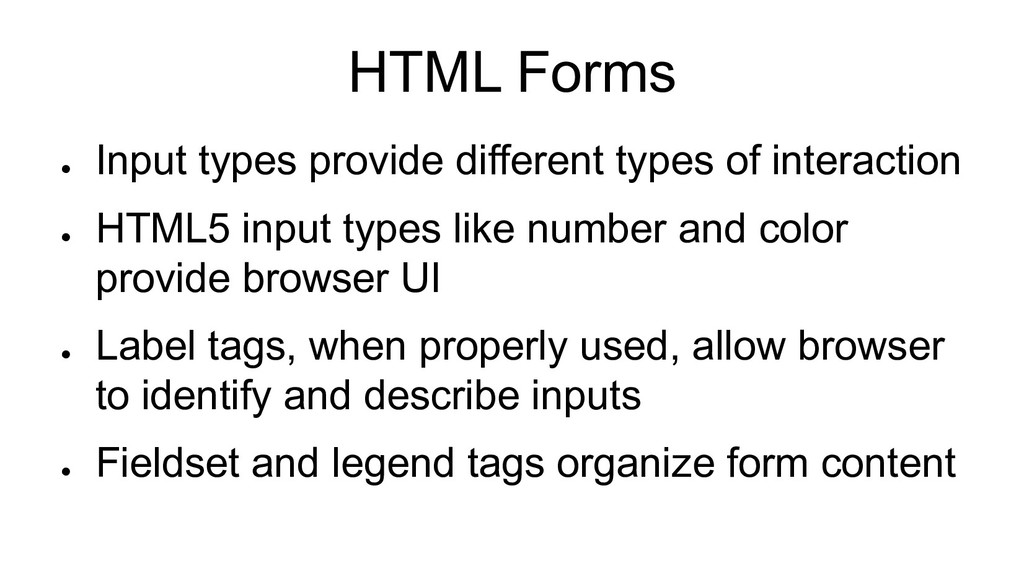 HTML Forms ● Input types provide different type...