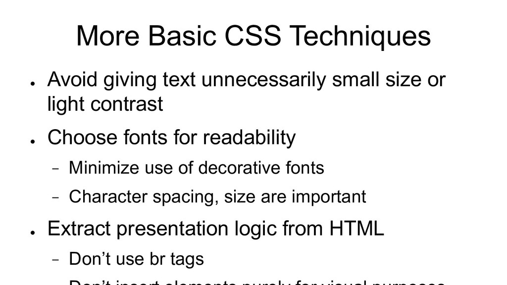 More Basic CSS Techniques ● Avoid giving text u...