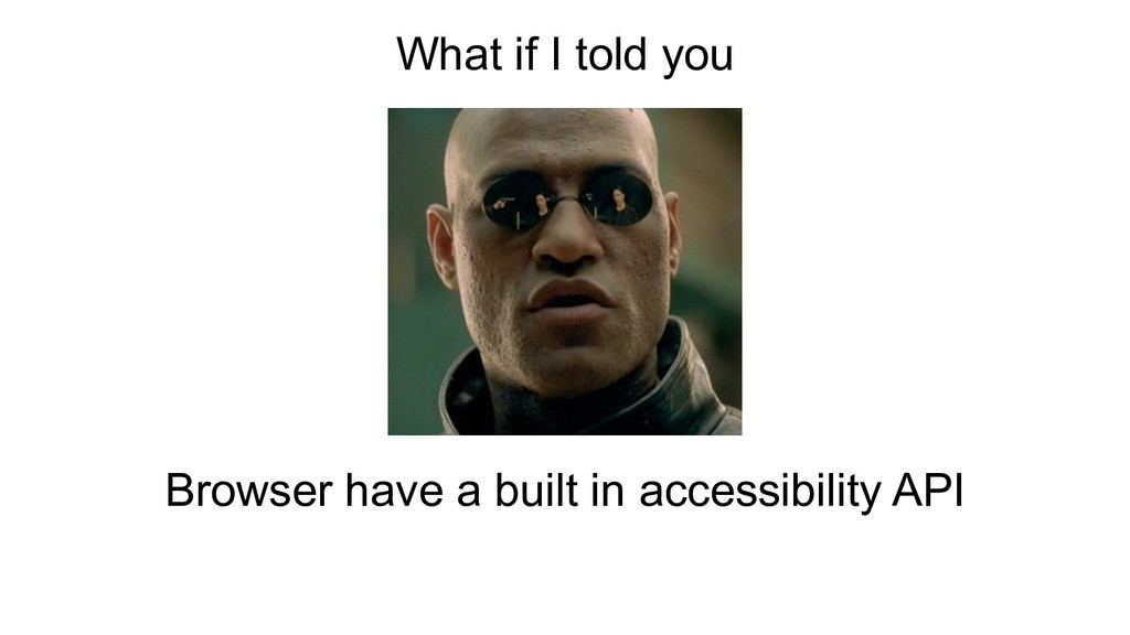 What if I told you Browser have a built in acce...