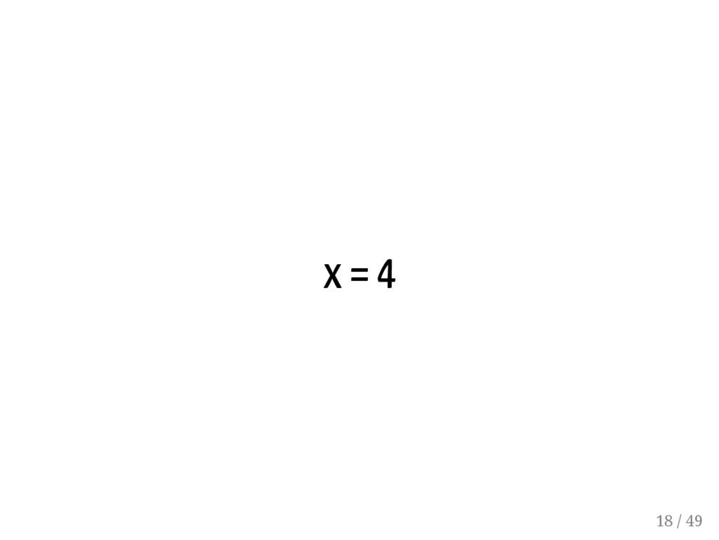 x = 4 18 / 49