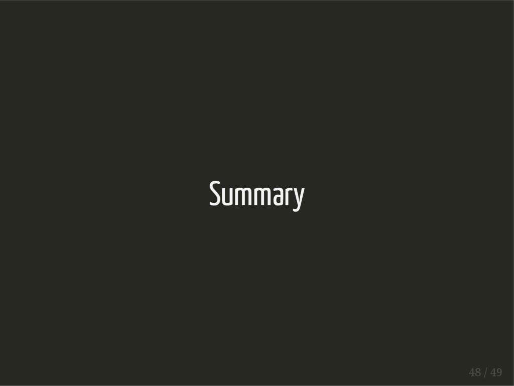 Summary 48 / 49