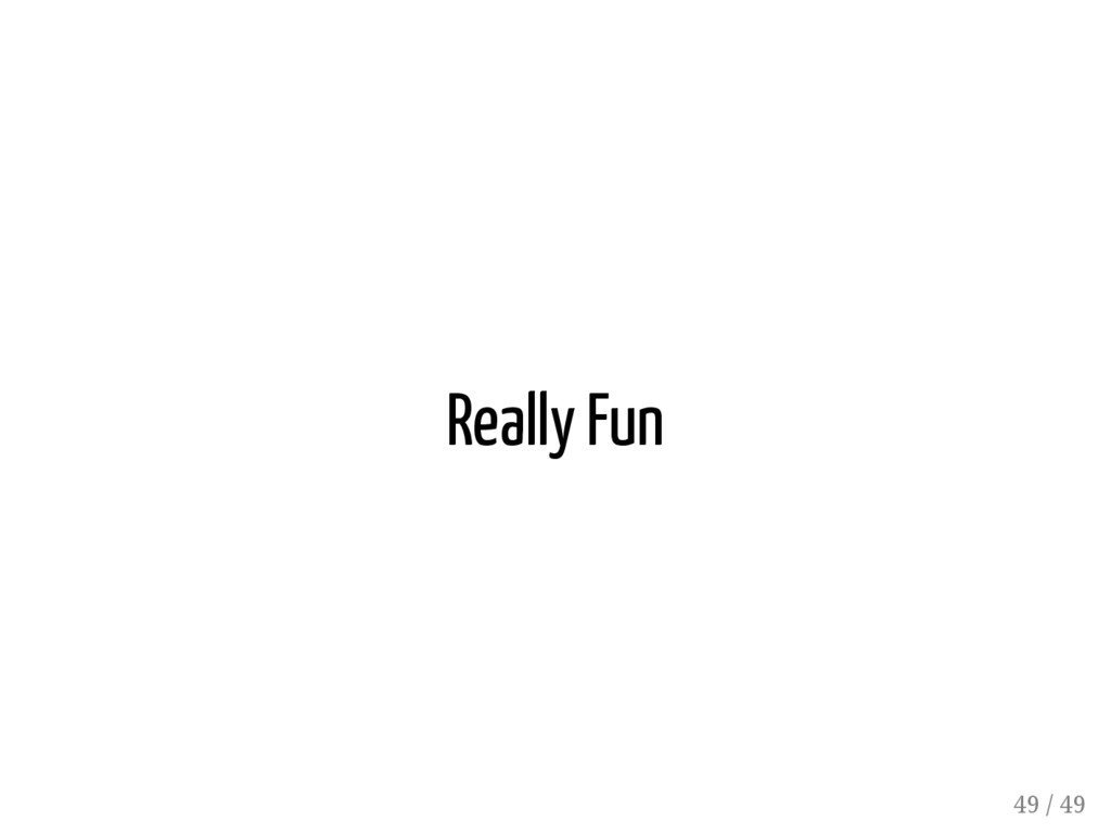 Really Fun 49 / 49