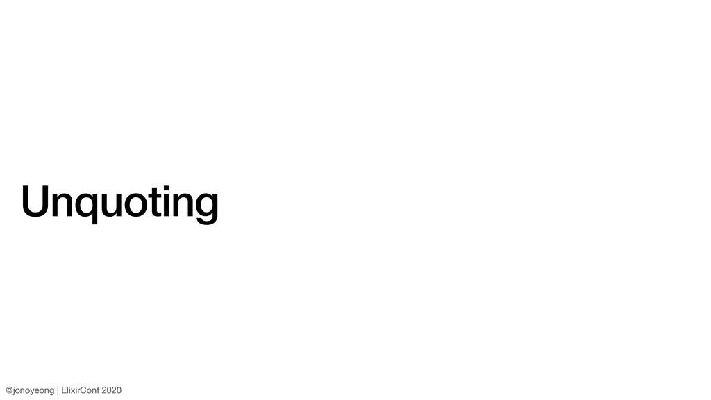 Unquoting @jonoyeong | ElixirConf 2020