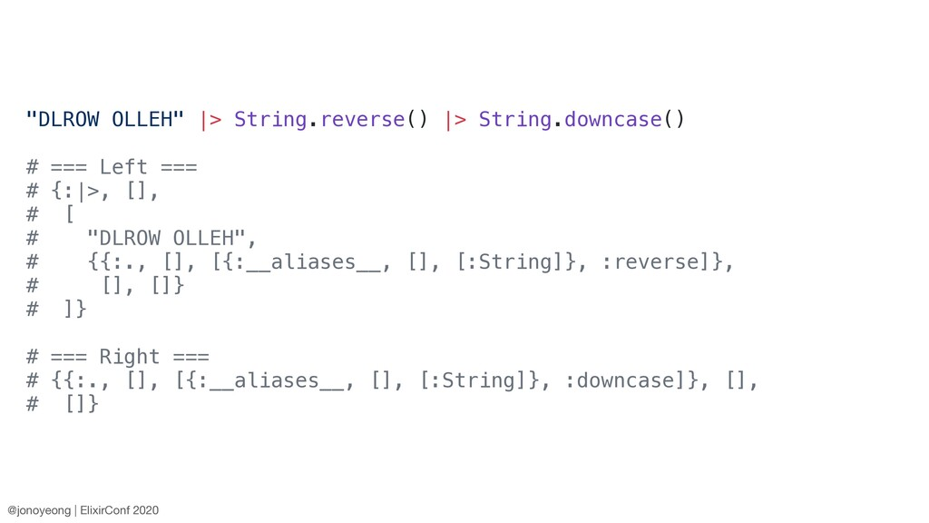 """DLROW OLLEH"" |> String.reverse() |> String.dow..."