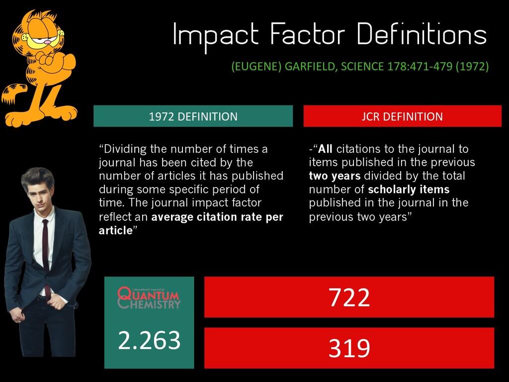 Impact Factor Definitions (EUGENE) GARFIELD, SC...