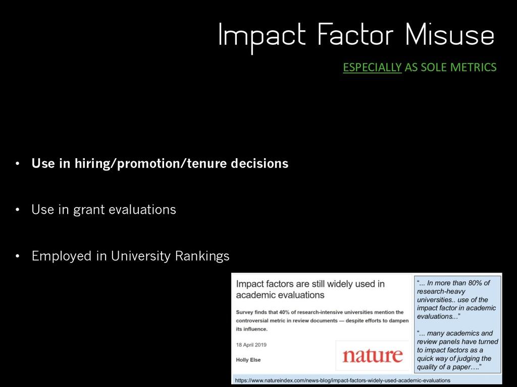 Impact Factor Misuse ESPECIALLY AS SOLE METRICS...