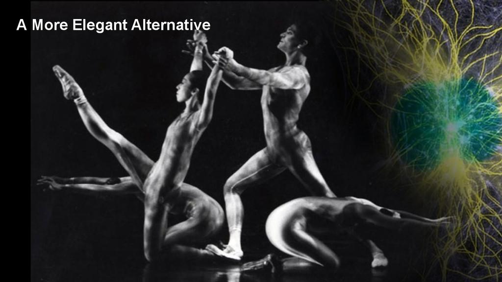 A More Elegant Alternative