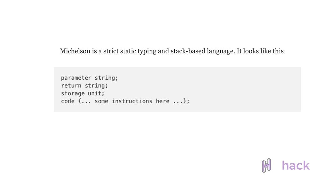 Michelson is a strict static typing and stack-b...