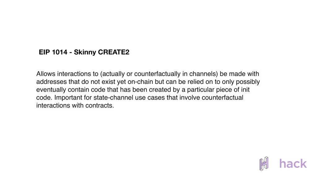 Allows interactions to (actually or counterfact...