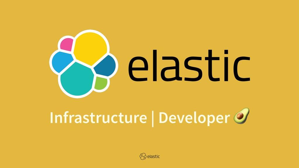 Infrastructure   Developer