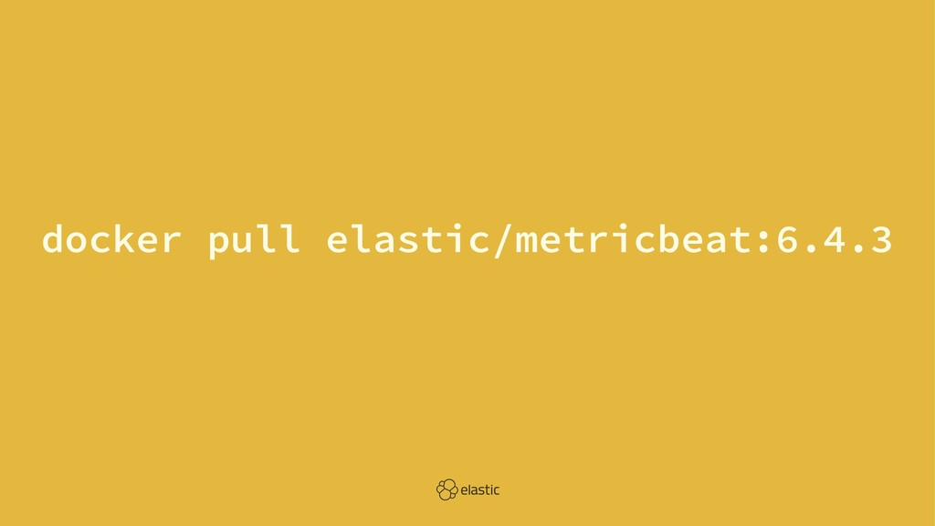 docker pull elastic/metricbeat:6.4.3