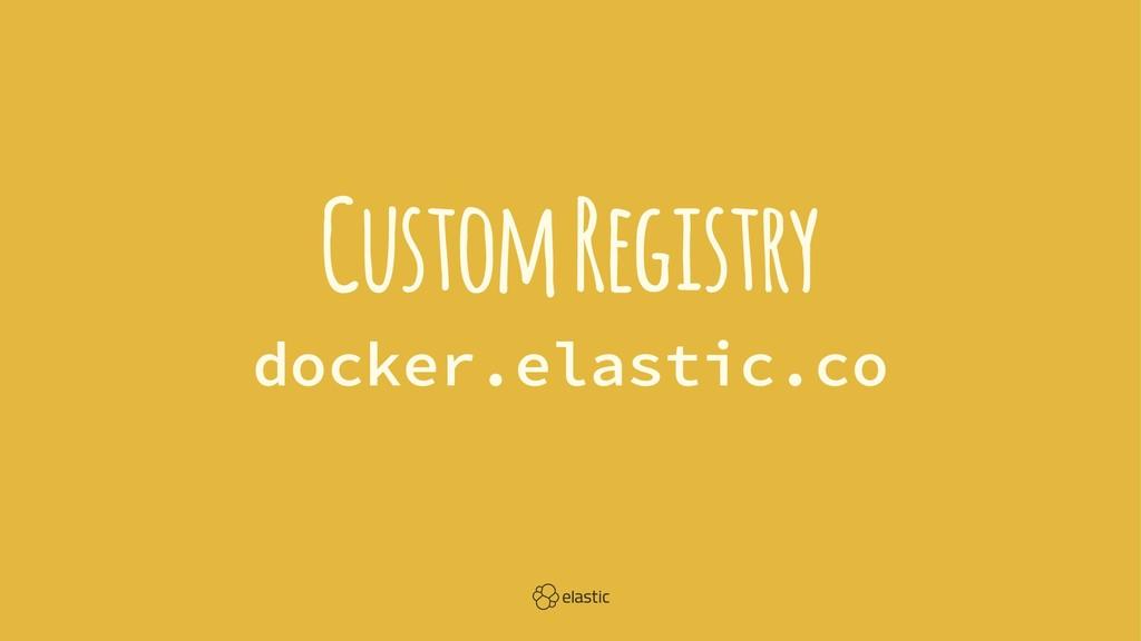 Custom Registry docker.elastic.co