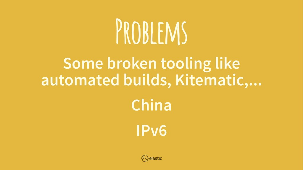 Problems Some broken tooling like automated bui...