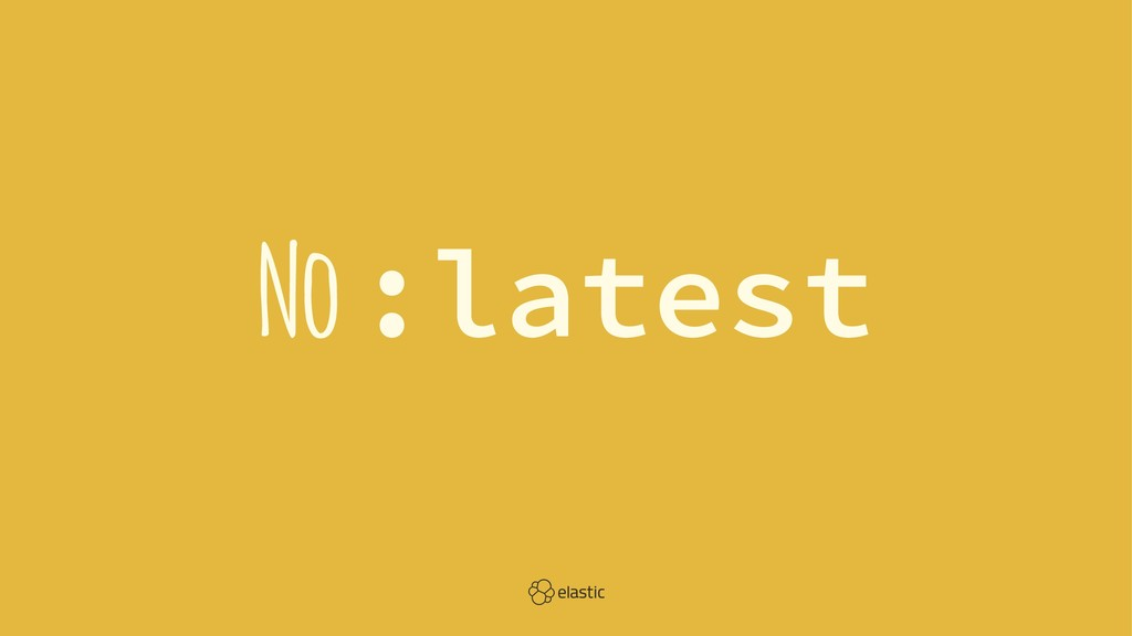 No :latest