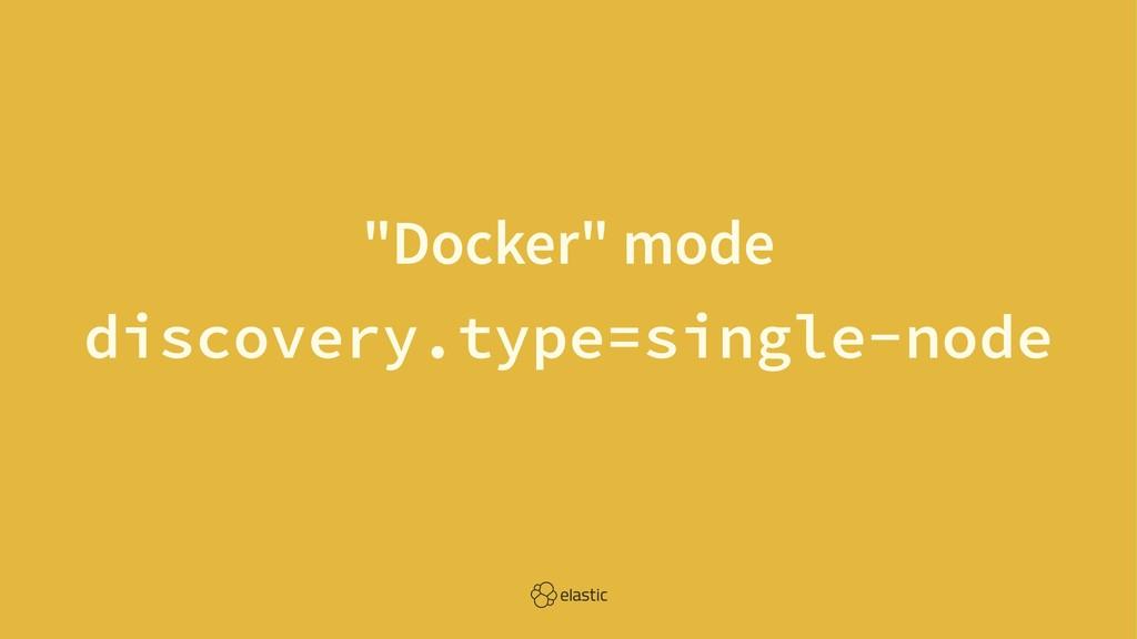 """Docker"" mode discovery.type=single-node"