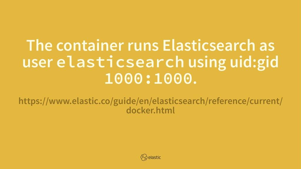 The container runs Elasticsearch as user elasti...