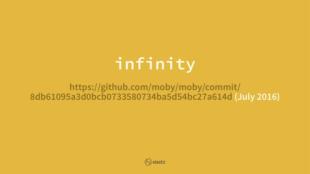 infinity https://github.com/moby/moby/commit/ 8...
