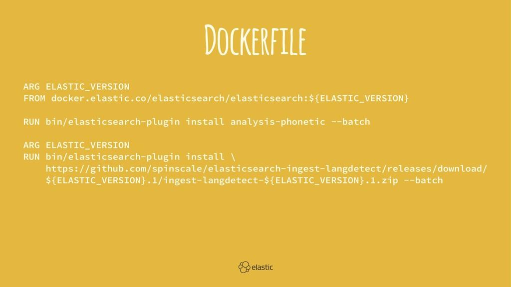 Dockerfile ARG ELASTIC_VERSION FROM docker.elas...