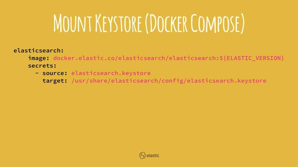 Mount Keystore (Docker Compose) elasticsearch: ...