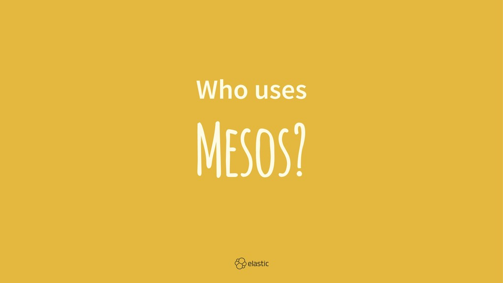 Who uses Mesos?