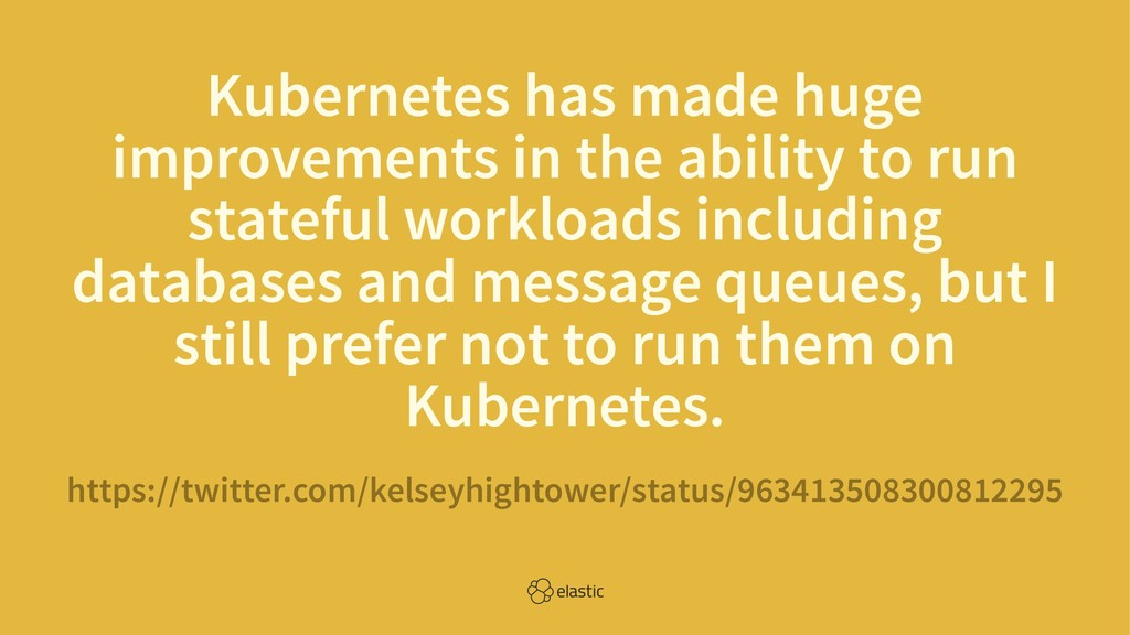 Kubernetes has made huge improvements in the ab...