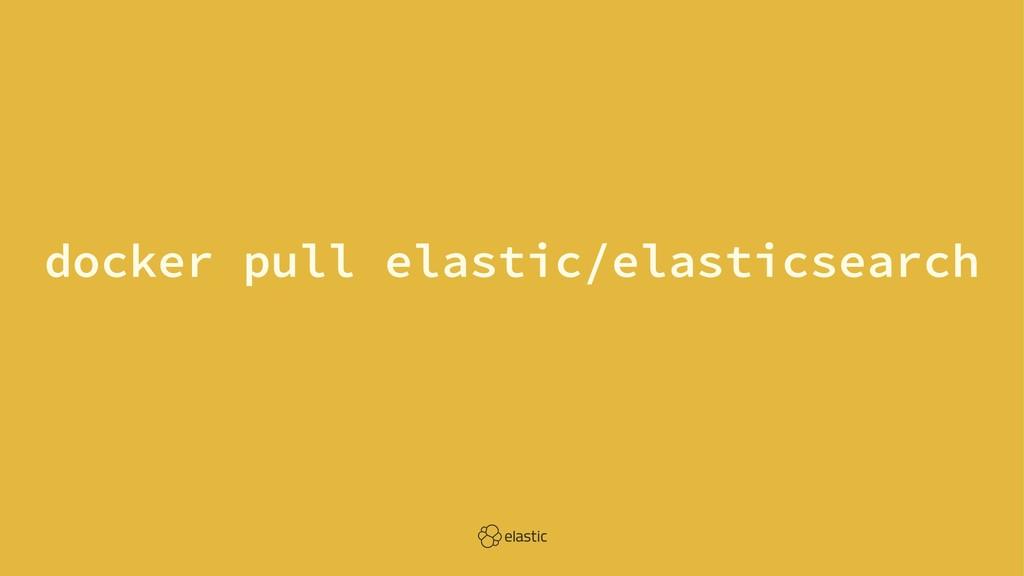 docker pull elastic/elasticsearch