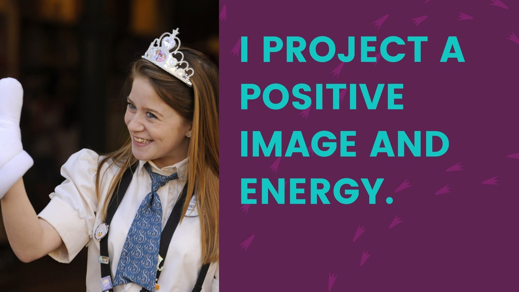 I PROJECT A POSITIVE IMAGE AND ENERGY.