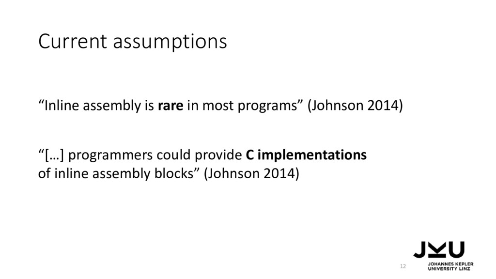 """Current assumptions 12 """"Inline assembly is rare..."""