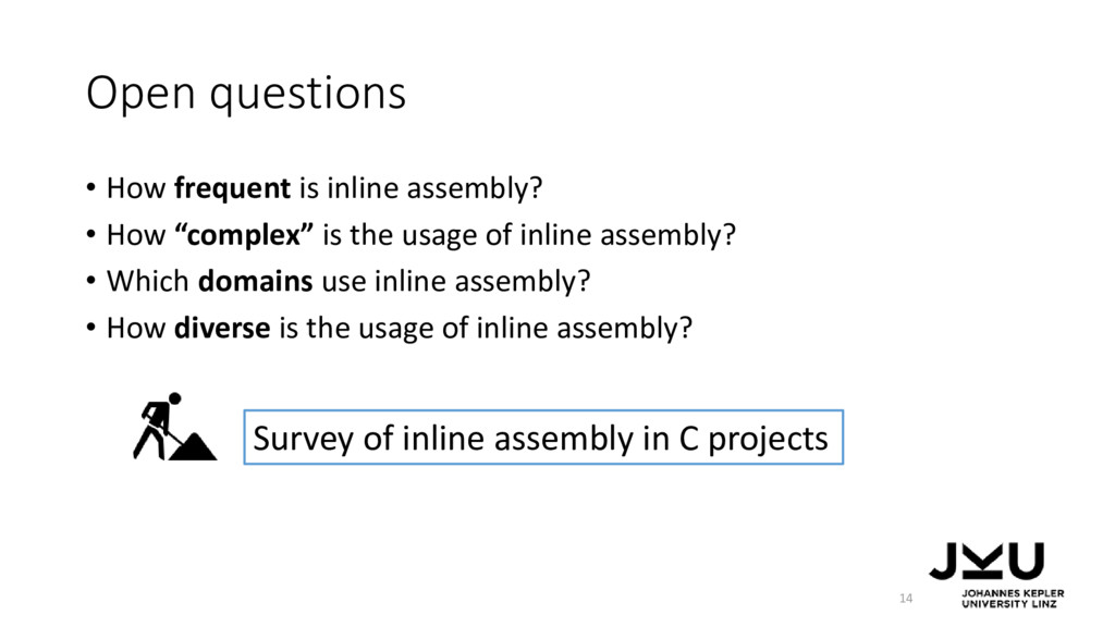Open questions • How frequent is inline assembl...