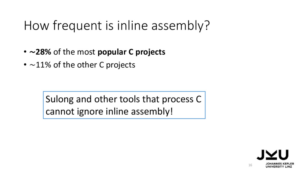 How frequent is inline assembly? • ∼28% of the ...