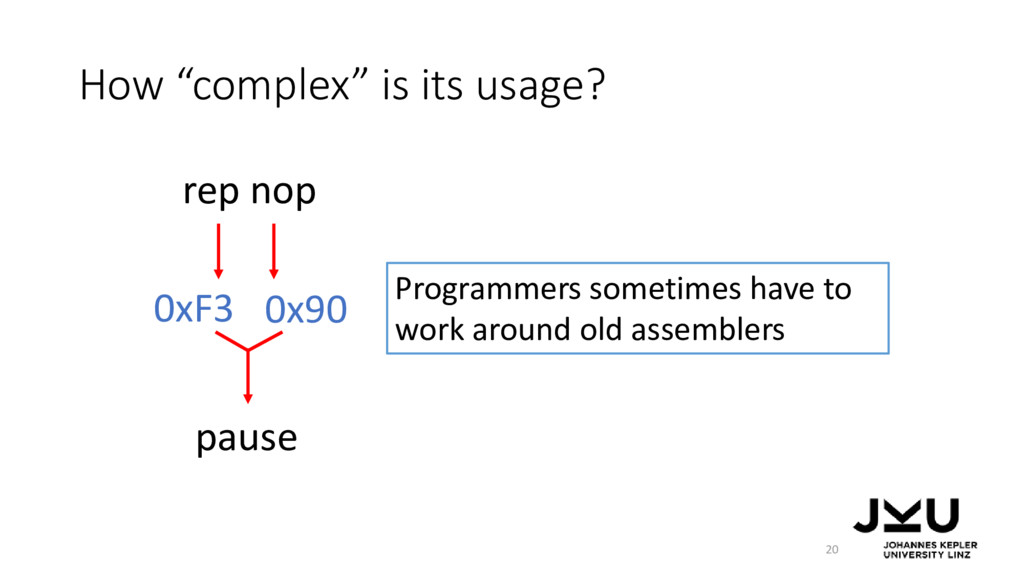 "How ""complex"" is its usage? 20 rep nop 0xF3 0x9..."