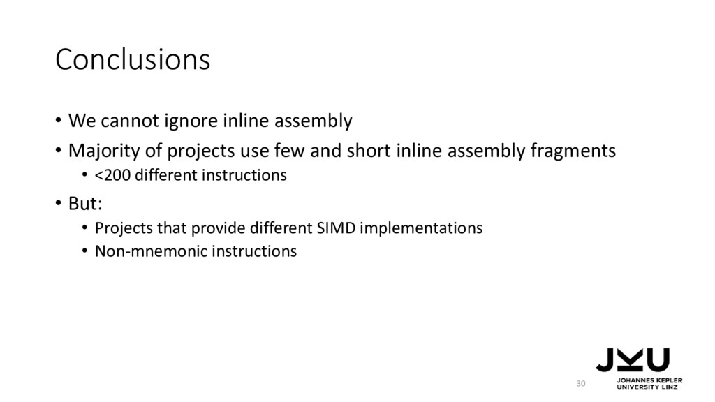 Conclusions • We cannot ignore inline assembly ...