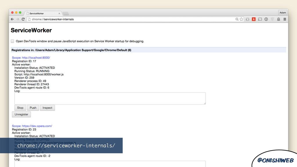 @onishiweb @onishiweb chrome://serviceworker-in...