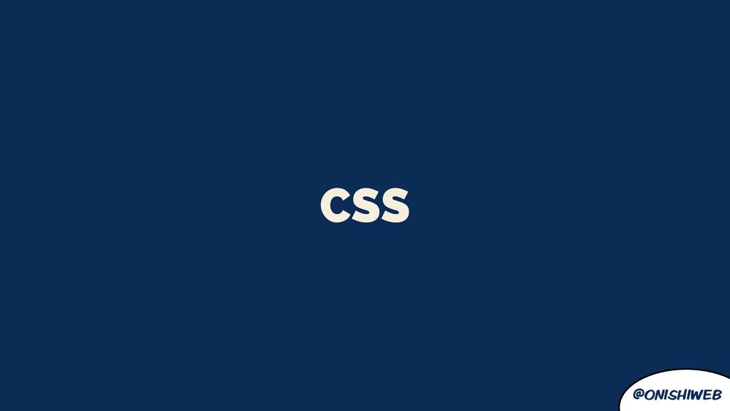@onishiweb CSS