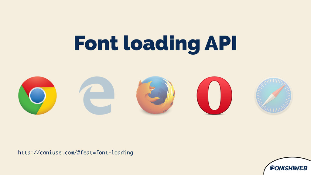 @onishiweb Font loading API http://caniuse.com/...