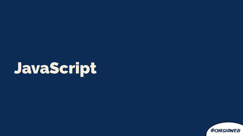 @onishiweb JavaScript