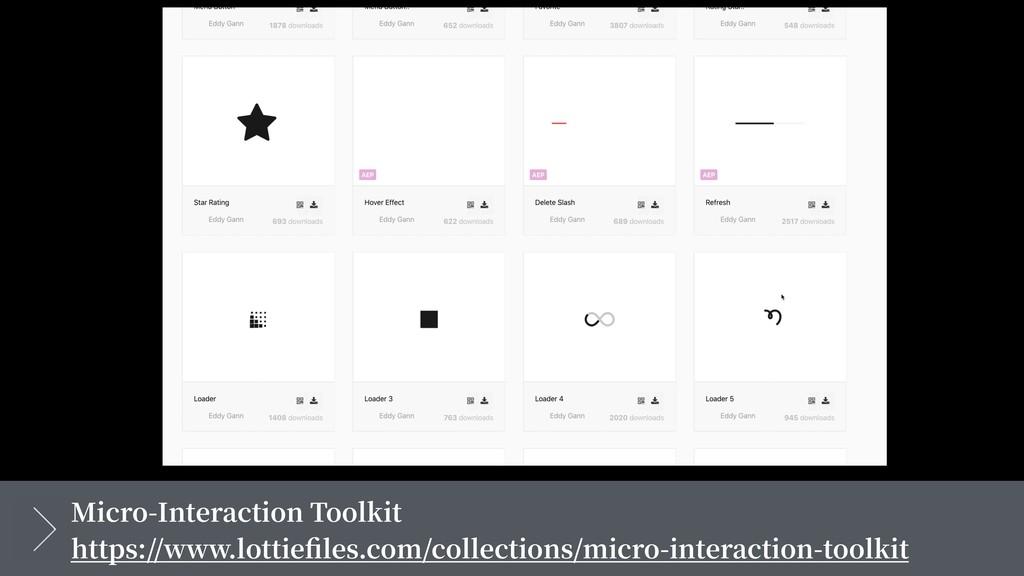 Micro-Interaction Toolkit https://www.lottiefile...