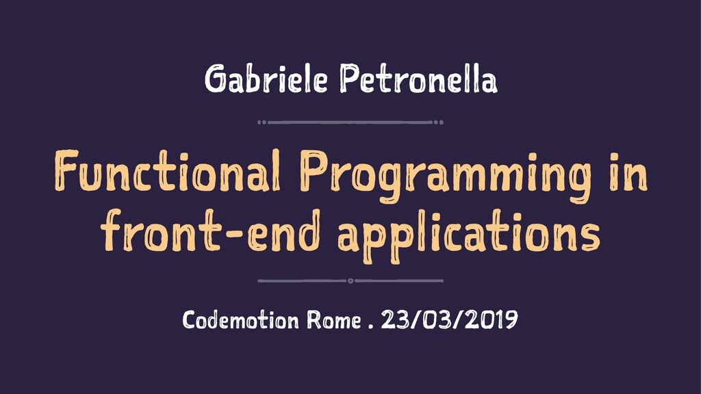 Gabriele Petronella Functional Programming in f...