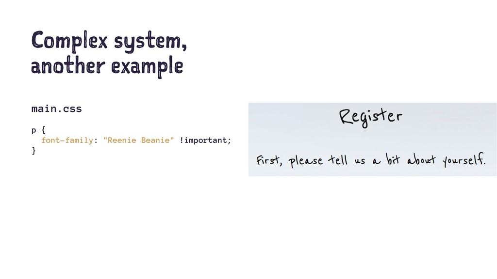 Complex system, another example main.css p { fo...