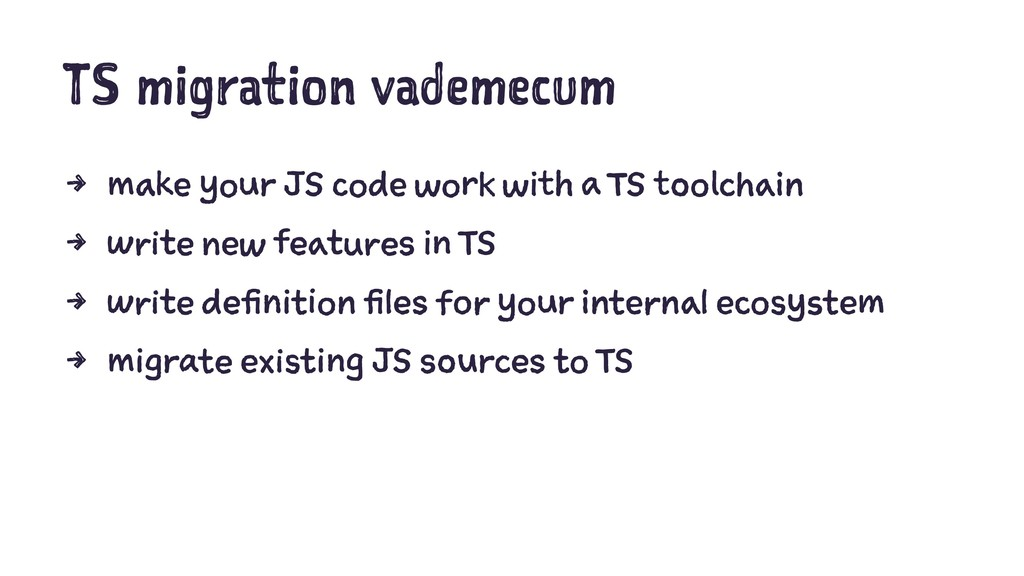 TS migration vademecum 4 make your JS code work...