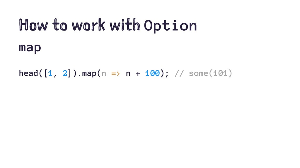 How to work with Option map head([1, 2]).map(n ...